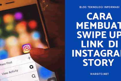 Cara Membuat Swipe Up Dengan Menambahkan Link Di Instagram Story