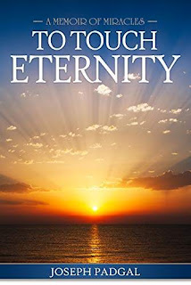 To Touch Eternity: A Memoir of Miracles free book promotion Joseph Padgal