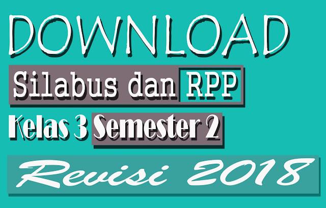 Download RPP dan Silabus SD Kelas 3 K13 Semester II Revisi 2018 Lengkap