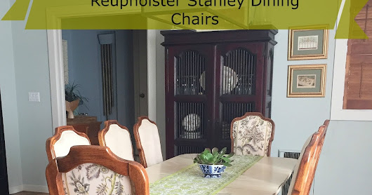 How to Reupholster a Stanley Dining Chair Part 1
