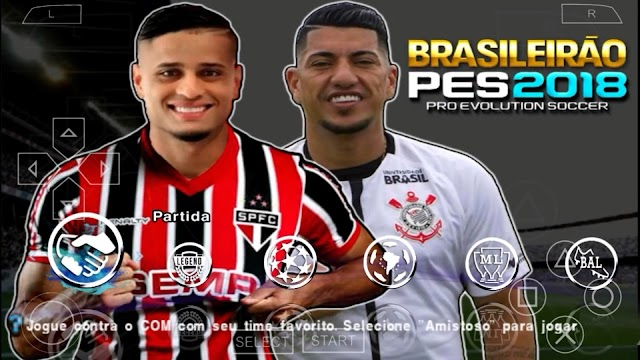 Saiu!! Novo Pes 2018 Com BRASILEIRÃO e EUROPEU Atualizado GRÁFICOS HD Para PPSSPP/PC/PSP/ANDROID