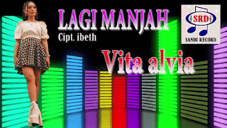 Lirik Lagu Vita Alvia - Lagi Manjah