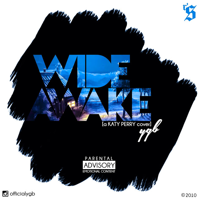 wide awake by ygb, katy perry cover for lexhansplace