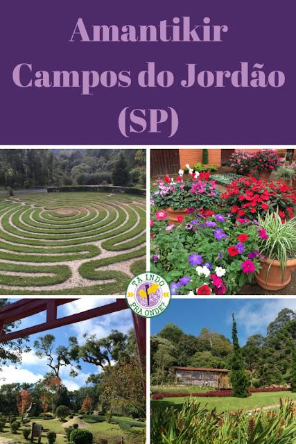 Parque Amantikir, jardins que falam - Campos do Jordão (SP)