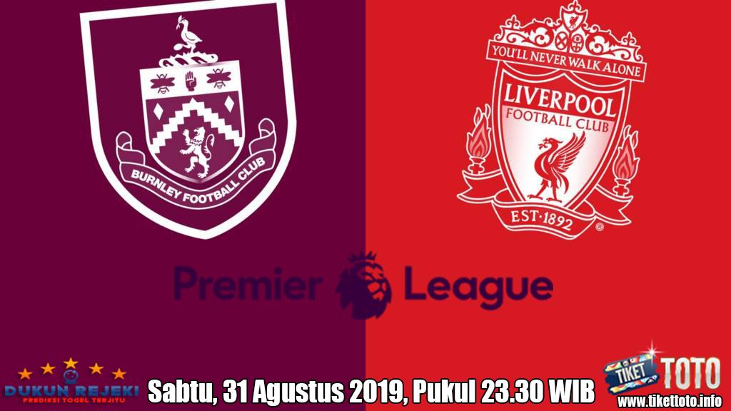 Prediksi Pertandingan Burnley VS Liverpool 31 Agustus 2019