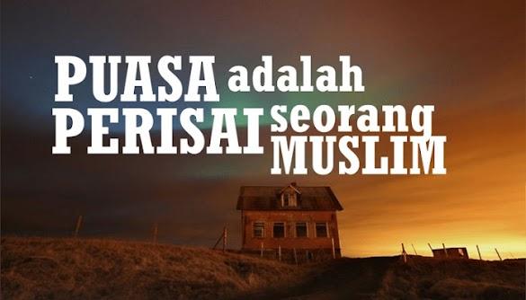 Anda Berpuasa Ramadhan, Maka Itu Termasuk Perisai Orang Beriman