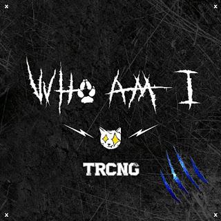 TRCNG - WHO AM I Albümü