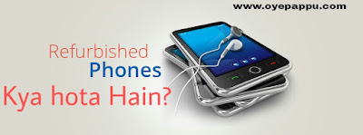 Refurbished Phone kya hota hain?