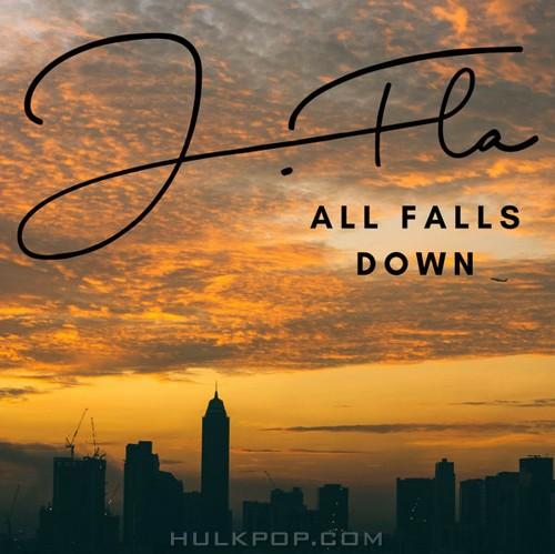 J.Fla – All Falls Down – Single