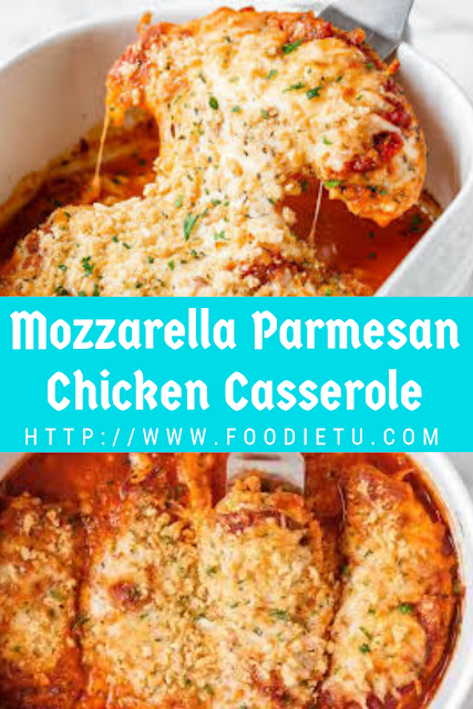 The Best Mozzarella Parmesan Chicken Casserole
