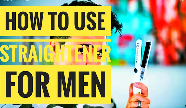 How to Use a Hair Straightener For Men – Tips 2019