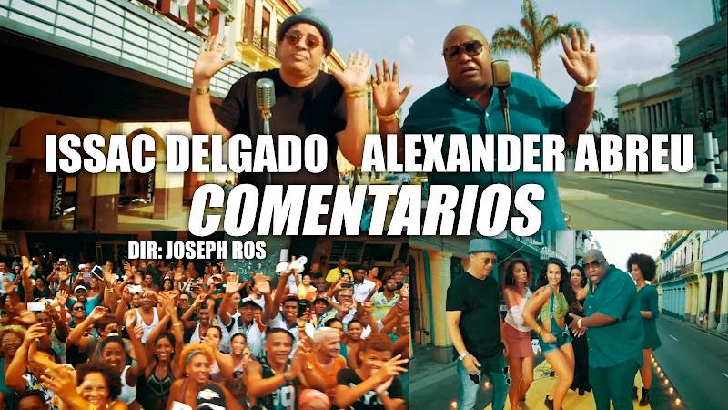 Issac Delgado - Alexander Abreu - ¨Comentarios¨ - Videoclip - Dirección: Joseph Ros . Portal del Vídeo Clip Cubano
