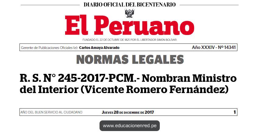 R. S. N° 245-2017-PCM - Nombran Ministro del Interior (Vicente Romero Fernández) www.pcm.gob.pe