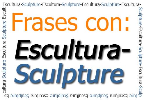 Frases Con Iescultura Sculpturei José Miguel