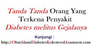Tanda Tanda orang yang terkena penyakit diabetes melitus Gejalanya