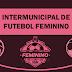 Intermunicipal de futebol feminino: Times da região jogam neste sábado em busca da vitória