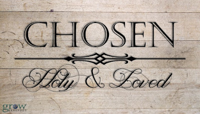 Chosen by God: Living as one who is holy and loved