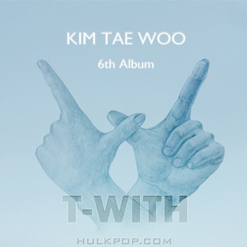 KIM TAE WOO – T-WITH (AAC)