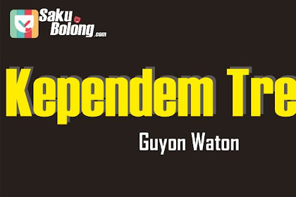 Lirik Lagu Guyon Waton - Kependem Tresno cipt Agung Pradanta
