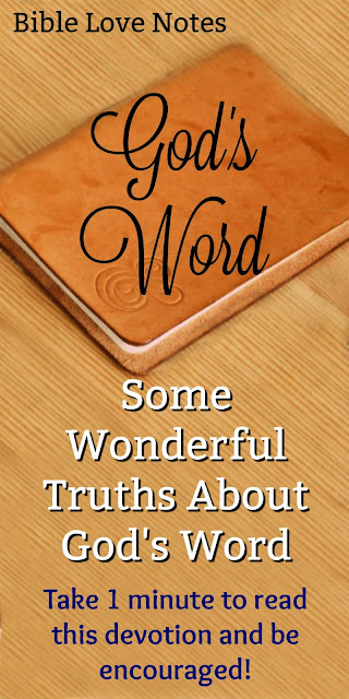 An encouraging 1-minute devotion with some wonderful facts about God's God-breathed Word! Enjoy! #BibleLoveNotes #Bible