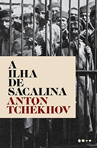 A ilha de Sacalina - Anton Tchékhov