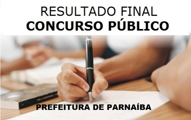 Sai o resultado final da prova objetiva do concurso da prefeitura de Parnaíba