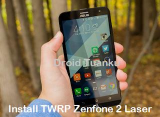Cara Pasang TWRP Zenfone 2 Laser Via PC