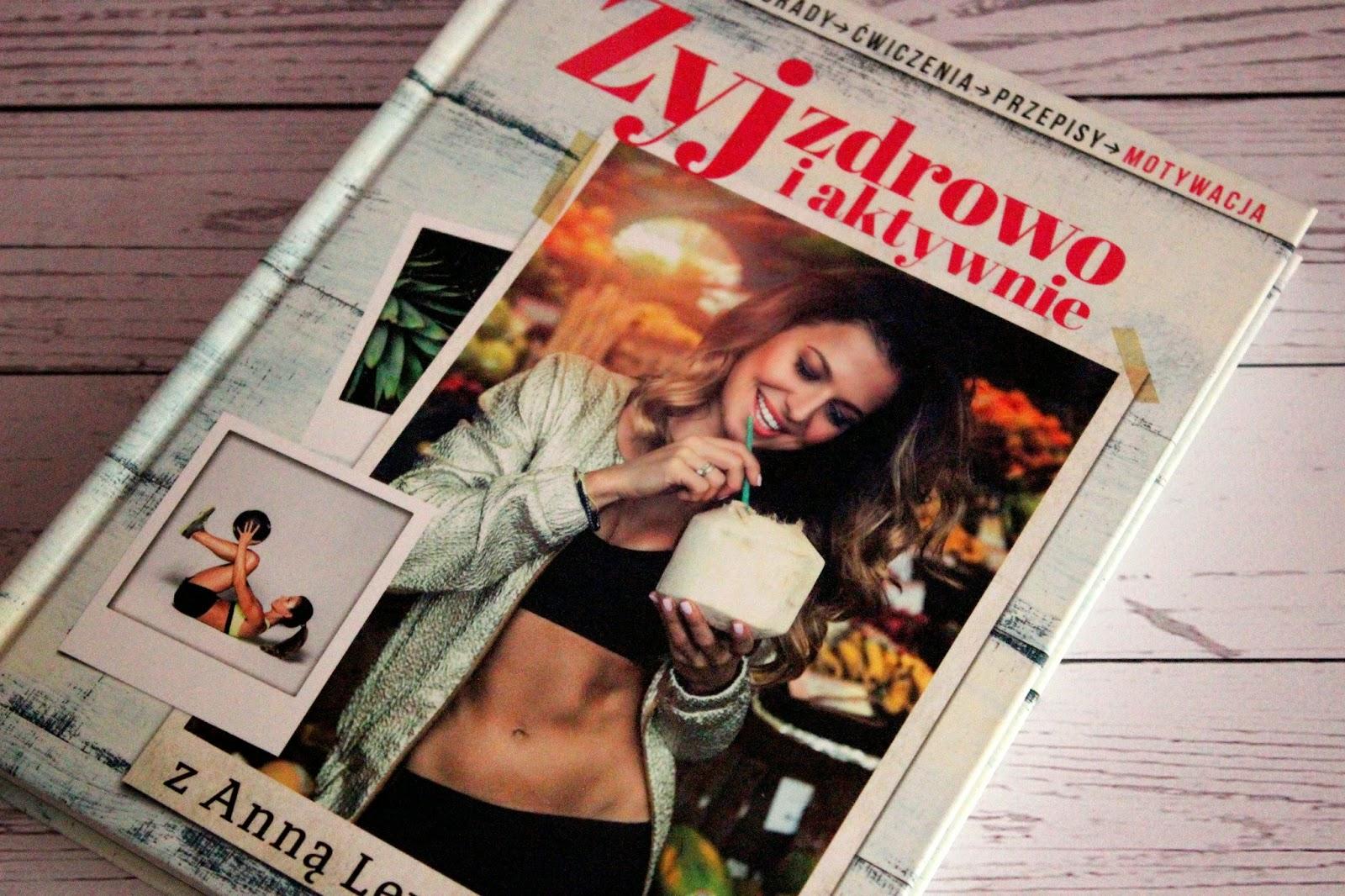 Żyj zdrowo i aktywnie z Anną Lewandowską - recenzja książki