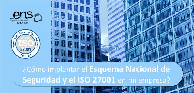 Esquema Nacional de Seguridad e ISO 27001 ¿Cómo puedo implantar ambos en mi empresa? imagen