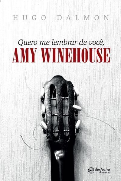 Resenha, livro, Quero me lembrar de você, Amy Winehouse, Hugo Dalmon, capa, Multifoco, quotes, escritor, volta-redonda