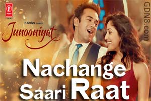 Nachange Saari Raat - Junooniyat - Pulkit Samrat & Yami Gautam