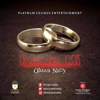 MUSIC: OLUWA NATTY - 'IYAWO MI' (P.D BY JBEAT) [@IAMOLUWANATTY