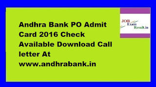 Andhra Bank PO Admit Card 2016 Check Available Download Call letter At www.andhrabank.in