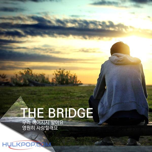 The Bridge – I Love You Forever – Single