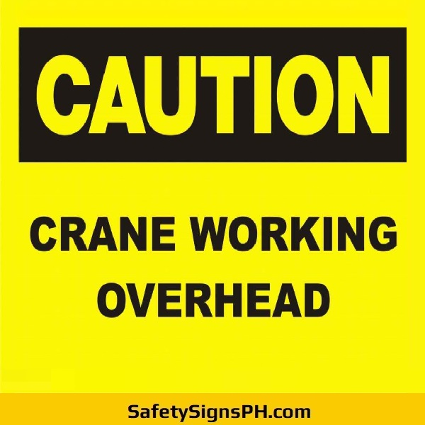 Caution Crane Working Overhead Sign Philippines