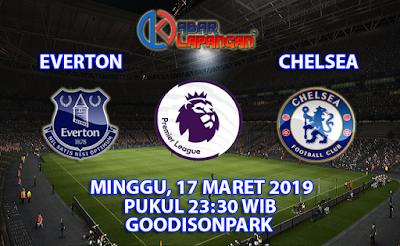 Prediksi Bola Everton vs Chelsea 17 Maret 2019
