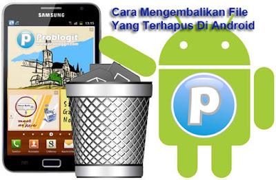Cara Mengembalikan Foto dan File Lainnya Yang Terhapus Di Android Tanpa ROOT