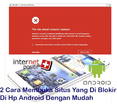 Cara, Membuka, Situs, Yang, Di,Blokir, Hp, Android, Tanpa, Aplikasi, Menggunakan, Aplikasi, diblokir, internet positif, tutorial,