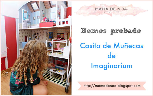 Opinion Casa Muñecas Imaginarium - Blog infantil Mama de Noa