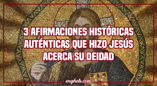3 afirmaciones históricas auténticas que hizo Jesús acerca su deidad