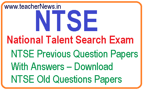 NTSE Previous Question Papers With Answers – Download NTSE Old Questions Papers