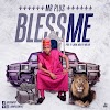 "[Download] Audio: Mr Plus- ""Bless Me"" 