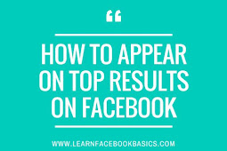 How to Appear on Top Results on Facebook
