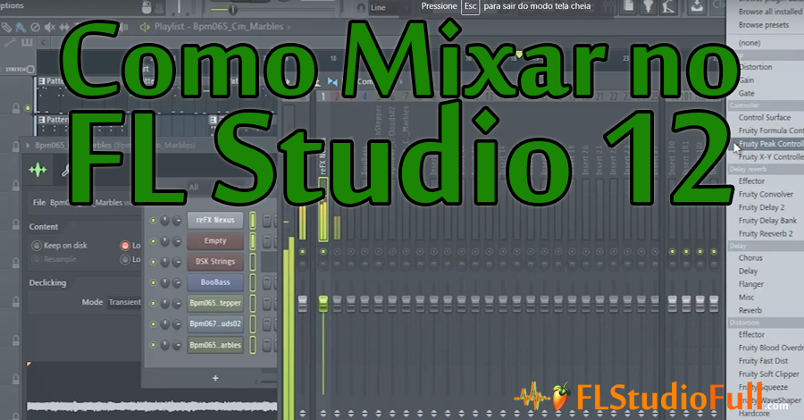 Como Mixar no FL Studio 12 - Mixagem no FL 12 [Tutorial de Mix no FL 12]