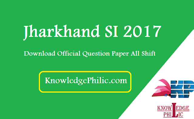 Jharkhand Police SI 2017 – Download Official Question Paper All Shift PDF