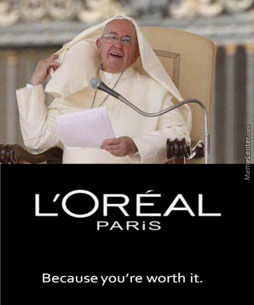 Funny Pope L'Oreal Meme Picture