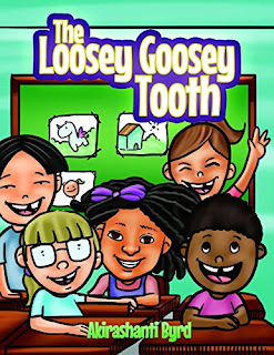 The Loosey Goosey Tooth by Akirashanti Byrd