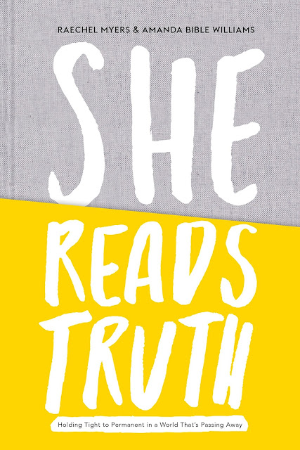She Reads Truth: Holding Tight to Permanent in a World That's Passing Away by Raechel Myers & Amanda Bible Williams