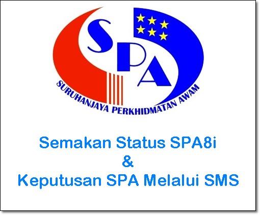 semakan status spa8i melalui sms/ handphone, semakan keputusan spa perkhidmatan awam, semakan jadual temuduga spa 8 2016 dan status lulus temuduga spa malaysia