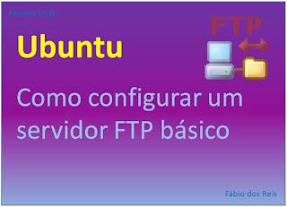 Como configurar um Servidor FTP básico no Ubuntu Linux